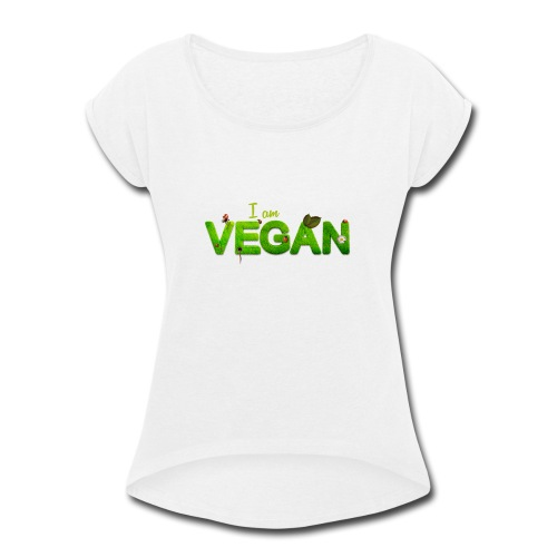 I am Vegan - Women's Roll Cuff T-Shirt
