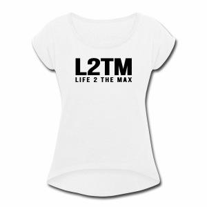 L2TM Apparel - Women's Roll Cuff T-Shirt