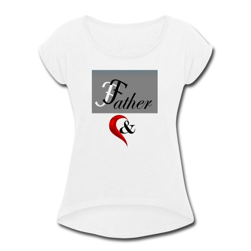 father n son 1 - Women's Roll Cuff T-Shirt