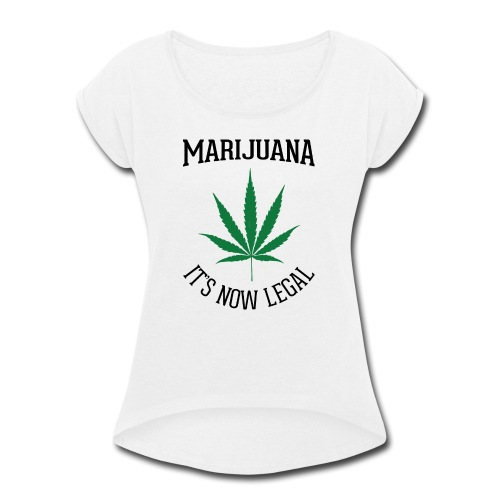 marijuana fan t-shirt - Women's Roll Cuff T-Shirt