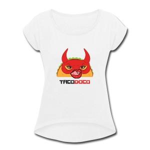 Taco Dirty to Me TACODOCO - Women's Roll Cuff T-Shirt