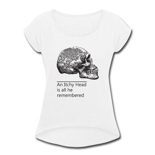 skull holes - Women's Roll Cuff T-Shirt