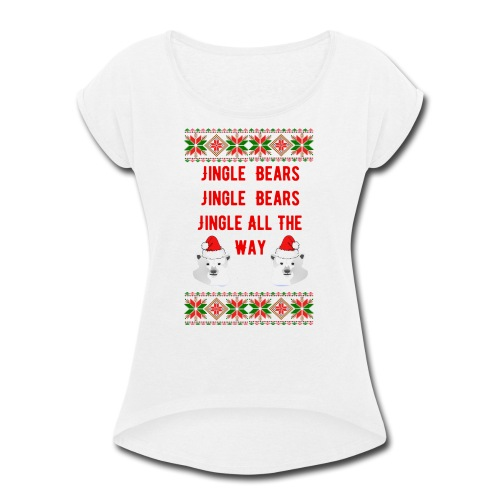 Jingle Bear (Red Text) - Women's Roll Cuff T-Shirt
