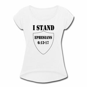 I Stand shirt - Women's Roll Cuff T-Shirt