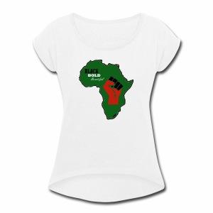 Black. Bold. Beautiful - Women's Roll Cuff T-Shirt