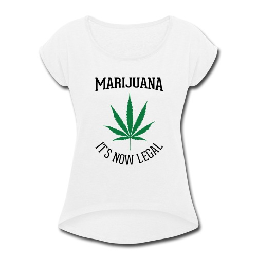 marijuana fan t-shirt - Women's Roll Cuff T-Shirt