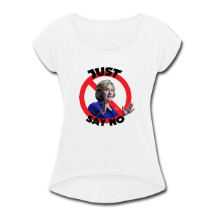 Just_say_no_to_Hilary_small - Women's Roll Cuff T-Shirt