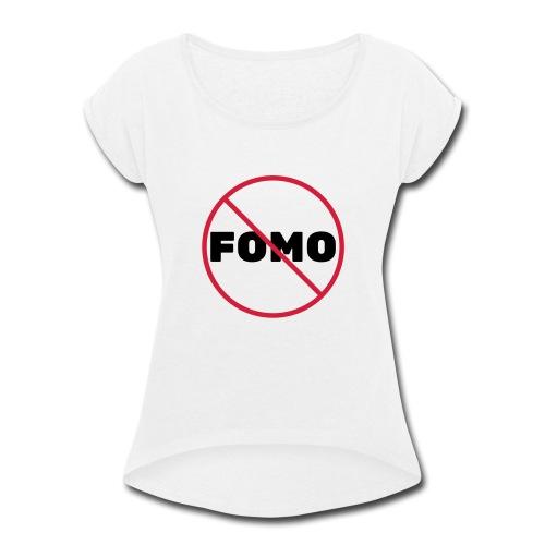 FOMO Prohibited - Women's Roll Cuff T-Shirt
