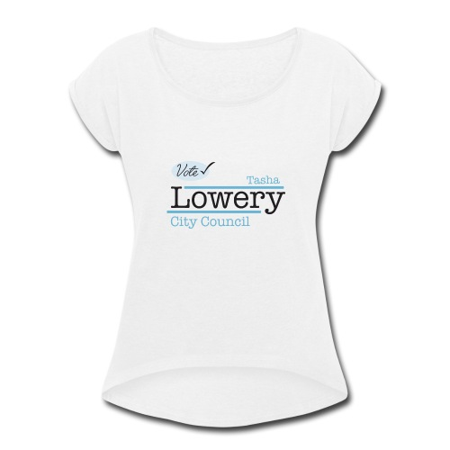 Tasha Lowery - Women's Roll Cuff T-Shirt