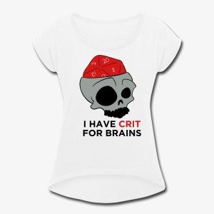 Crit For Brains - Women's Roll Cuff T-Shirt