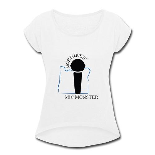 NorthWest Mic Monster Black - Women's Roll Cuff T-Shirt