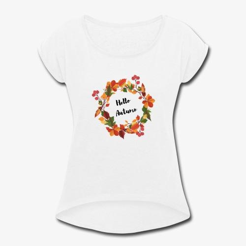 Hello Autumn - Women's Roll Cuff T-Shirt