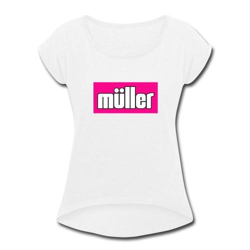 muller pink - Women's Roll Cuff T-Shirt