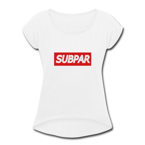 SUBPAR(TM) Brand Clothing - Women's Roll Cuff T-Shirt