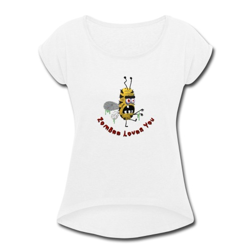 ZomBee Loves You - Women's Roll Cuff T-Shirt