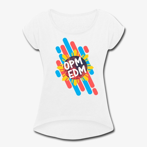 OPM EDM - Women's Roll Cuff T-Shirt