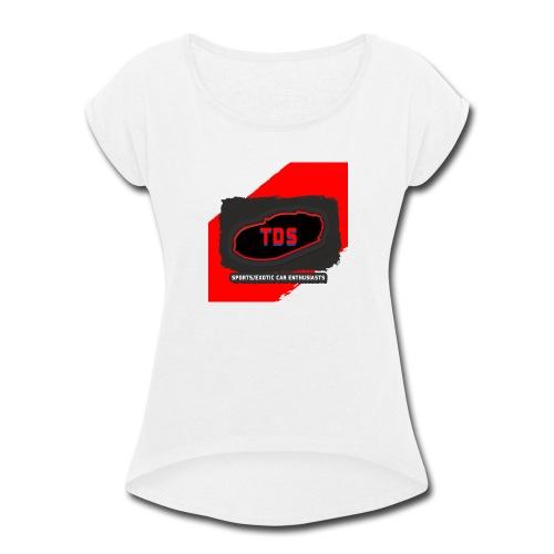 TDS_Shirt - Women's Roll Cuff T-Shirt
