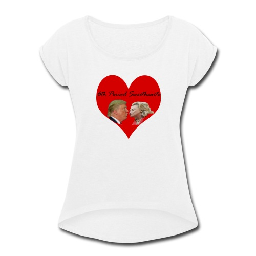 6th Period Sweethearts Government Mr Henry - Women's Roll Cuff T-Shirt