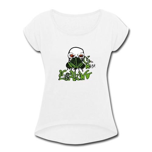 Leaking Gas Mask - Women's Roll Cuff T-Shirt