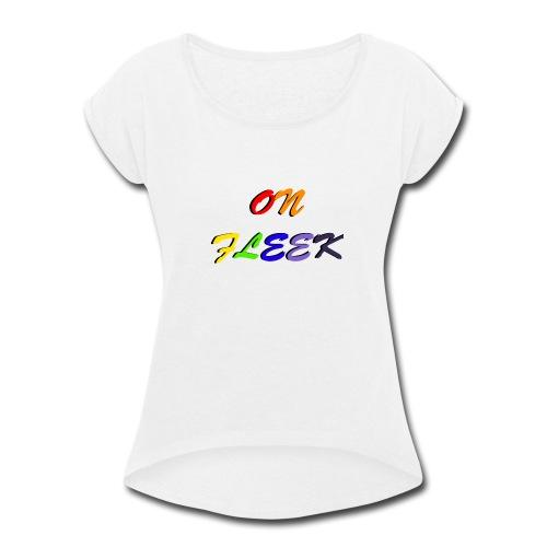 On Fleek -PACER- - Women's Roll Cuff T-Shirt