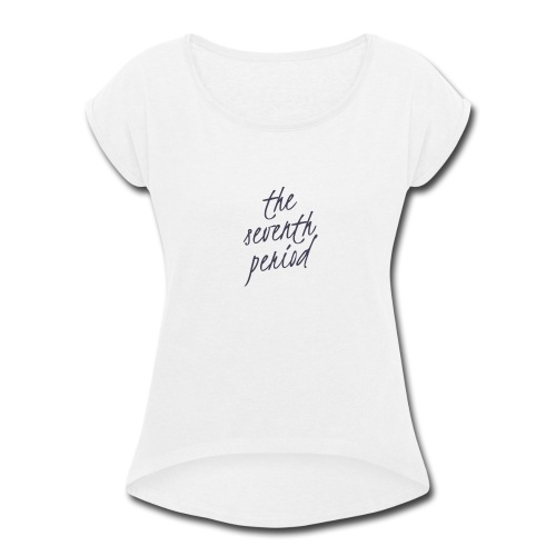 The Seventh Period - Women's Roll Cuff T-Shirt