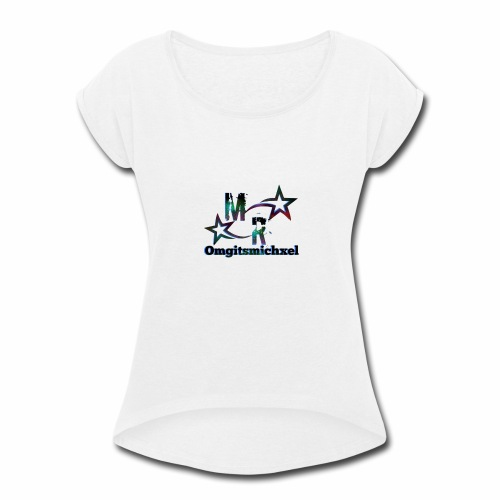 Omgitsmichxel Official Merch - Women's Roll Cuff T-Shirt