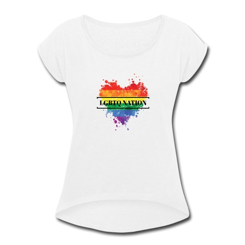 LGBTQ Nation Rainbow Heart - Women's Roll Cuff T-Shirt