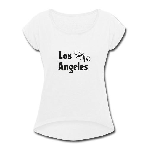 Los Angeles - L.A. California - Women's Roll Cuff T-Shirt