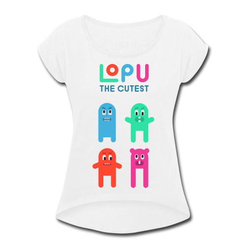 Lopu - The Cutest - Women's Roll Cuff T-Shirt