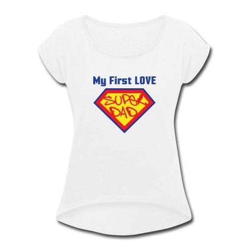 SUPER DAD - Women's Roll Cuff T-Shirt