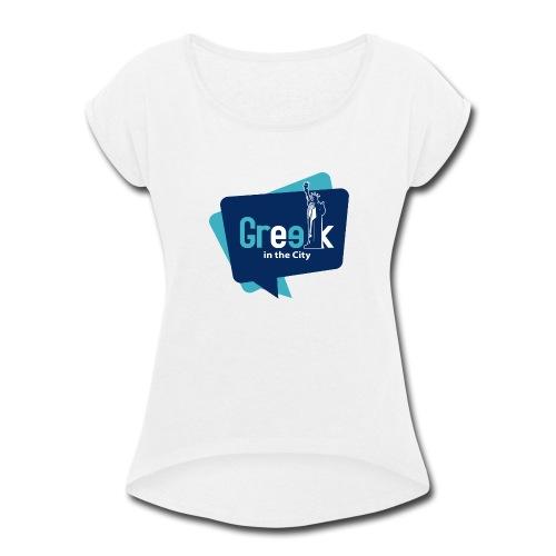 Greek in the City - Women's Roll Cuff T-Shirt