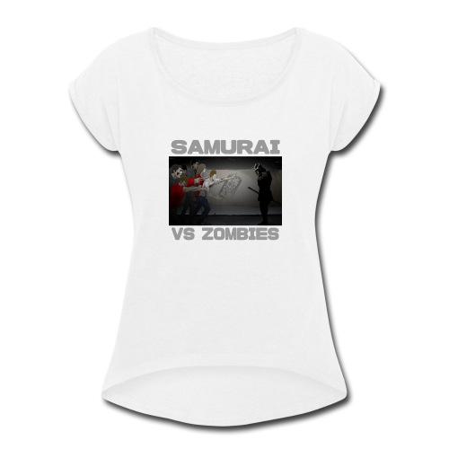 Samurai vs Zombies - Women's Roll Cuff T-Shirt