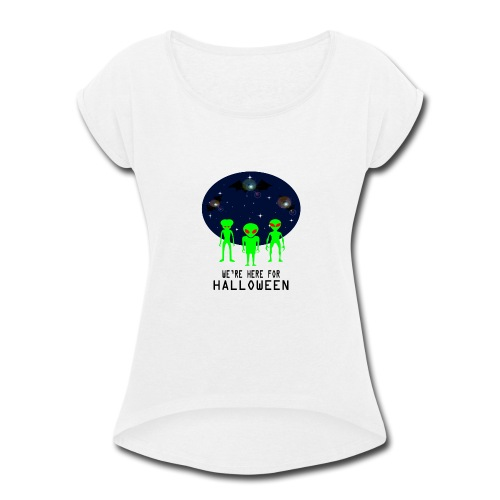 WE'RE HERE FOR HALLOWEEN - Women's Roll Cuff T-Shirt