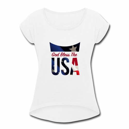 God Bless The USA Veterans T-Shirts - Women's Roll Cuff T-Shirt