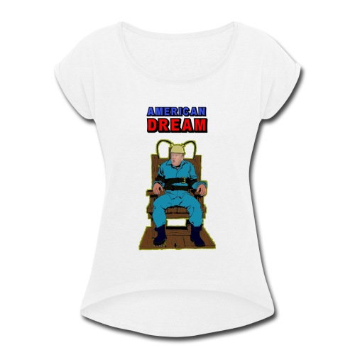 American dream, impeach #45. - Women's Roll Cuff T-Shirt