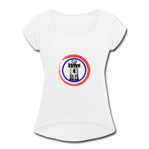 Stanley cup strive - Women's Roll Cuff T-Shirt