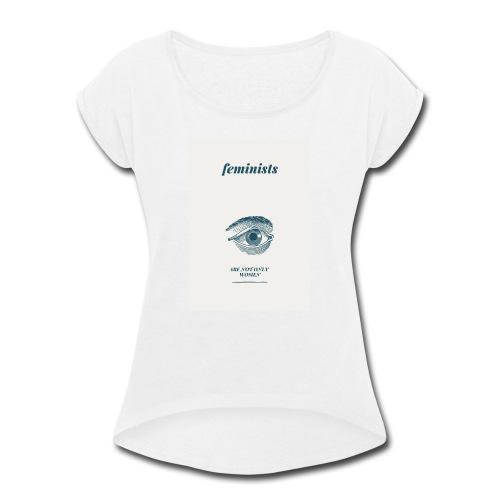 Feminist are not only women(2) - Women's Roll Cuff T-Shirt