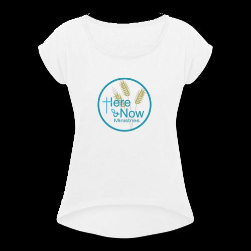 Here & Now - Women's Roll Cuff T-Shirt
