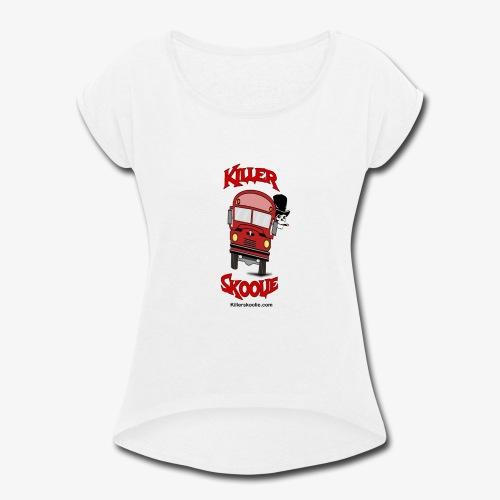 killerskoolie - Women's Roll Cuff T-Shirt