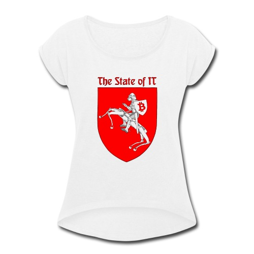 The State of IT - Women's Roll Cuff T-Shirt