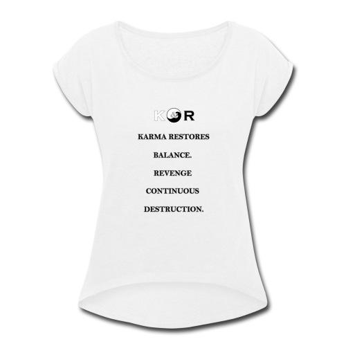 Balance & Destruction - Women's Roll Cuff T-Shirt