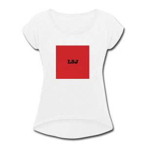 LSJ - Women's Roll Cuff T-Shirt
