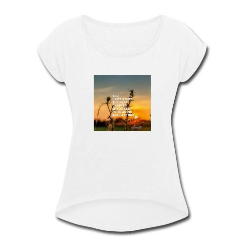 Next life chapter - Women's Roll Cuff T-Shirt