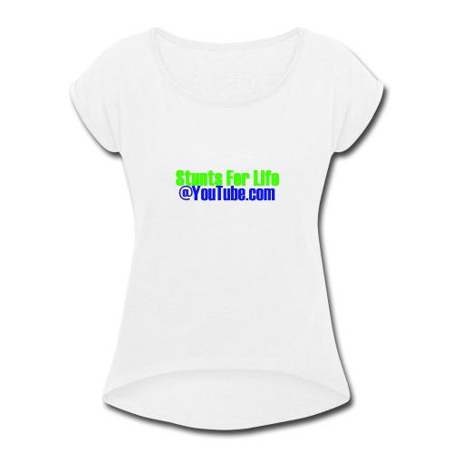 stunts for life - Women's Roll Cuff T-Shirt