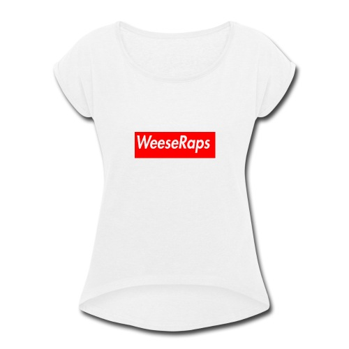 WeeseRaps Supreme Design - Women's Roll Cuff T-Shirt