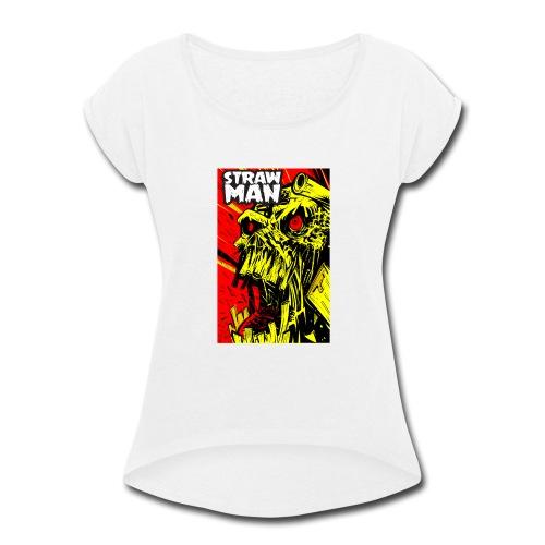 Strawman Silent Scream! - Women's Roll Cuff T-Shirt