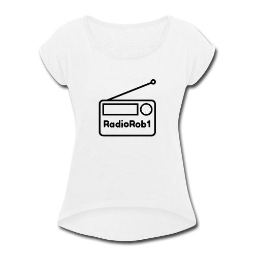 RadioRob1 - Women's Roll Cuff T-Shirt