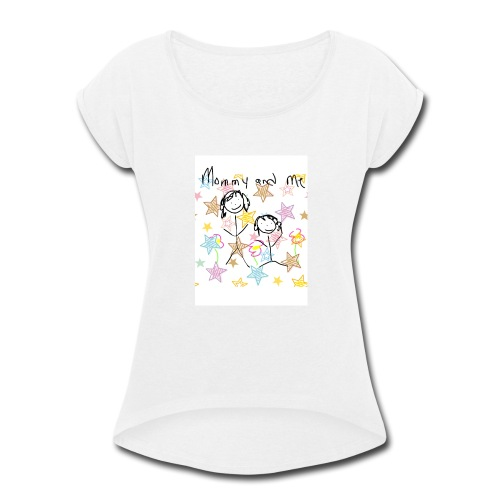 Mommy and Me - Women's Roll Cuff T-Shirt