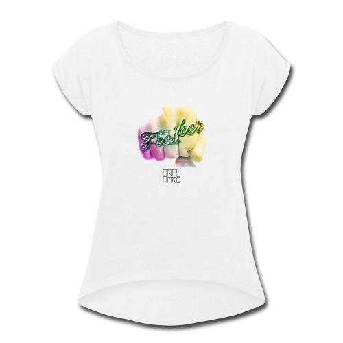 Get Fresher - Women's Roll Cuff T-Shirt
