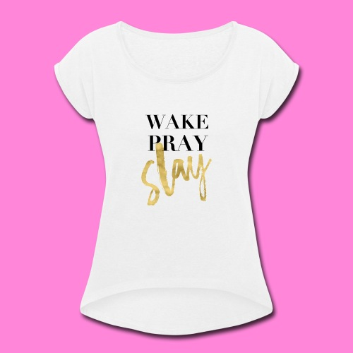 Slay - Women's Roll Cuff T-Shirt